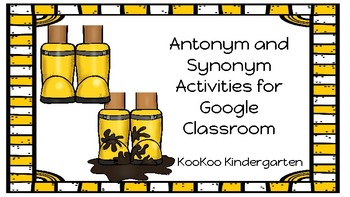 Google Classroom-Antonyms and Synonyms