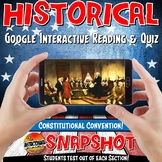 Google Classroom Consitutional Convention Snapshot Interactive Reading & Quiz