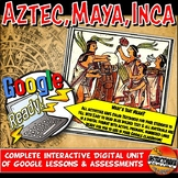 Google Classroom Aztec, Maya, Inca : Unit Plan Lesson Activity Bundle  5-8