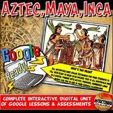 Google Classroom Aztec, Maya, Inca : Unit Plan Lesson Activity Bundle  5-8