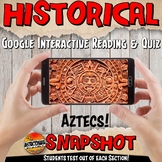Google Classroom Aztecs Historical Snapshot Interactive Reading Activites & Quiz
