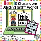 Google Classroom Building Sight Words   Distance Learning