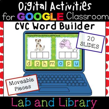 CVC Word Builder: Digital Activities for Google Classroom