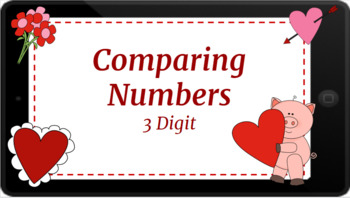 Google Classroom: Comparing 3 Digit Numbers- Valentine's Day