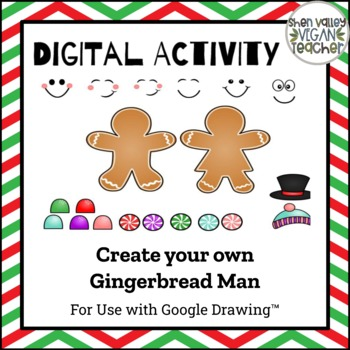 Google Classroom Create your own Gingerbread Cookie (Digital Resource)