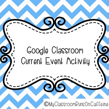 Google Classroom Current Event Activity