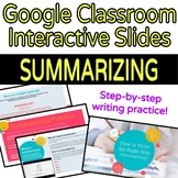 Google Classroom Digital Writing Activities-Summarizing