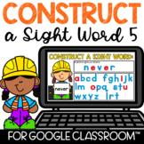 Google Classroom Distance Learning Sight Words Constructio