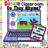 Google Classroom Do They Rhyme?