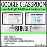 Google Classroom ™ Double Digit Addition and Subtraction Bundle