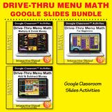 Drive Thru Menu Math: BIG BUNDLE  367 Google Classroom Sli