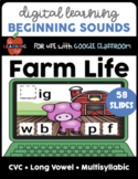 Google Classroom FARM LIFE: BEGINNING SOUNDS cvc, long vow
