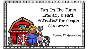 Google Classroom-Farm Themed Literacy & Math Activities