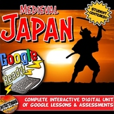 Google Classroom Feudal or Medieval Japan Unit Bundle: Lessons and Activities
