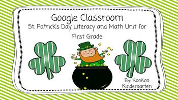 Google Classroom First Grade St. Patrick's Literacy and Math Unit