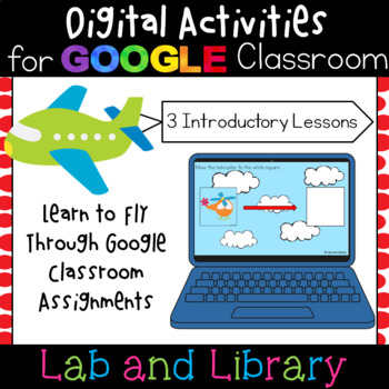 Google Classroom Flight School: Introductory Lessons for P