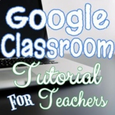 Google Classroom - Tutorial for TEACHERS *FREE LIFETIME UPDATES*