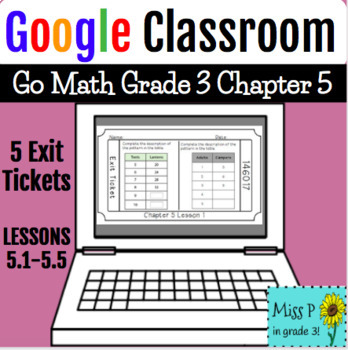 Google Classroom- Go Math Chapter 5 Exit Tickets