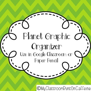 Planets Graphic Organizer *Great for Google Classroom