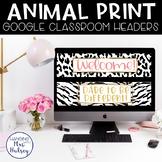 Google Classroom Headers (Animal Print)
