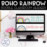 Google Classroom Headers (Boho Rainbow)