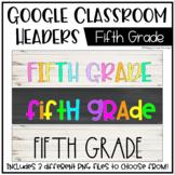 Google Classroom Headers: Fifth Grade
