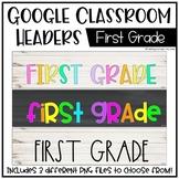 Google Classroom Headers: First Grade