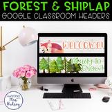 Google Classroom Headers (Forest & Shiplap)