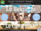 Google Classroom Headers - Francophone Countries