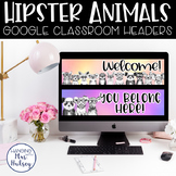 Google Classroom Headers (Hipster Animals)