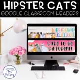 Google Classroom Headers (Hipster Cats)