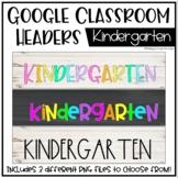 Google Classroom Headers: Kindergarten
