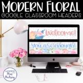 Google Classroom Headers (Modern Floral)