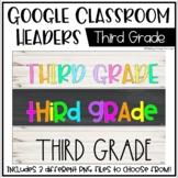 Google Classroom Headers: Third Grade