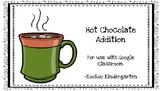 Google Classroom-Hot Chocolate Addition