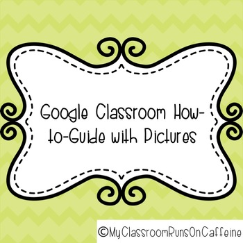 Google Classroom How To: STEP BY STEP WITH PICTURES