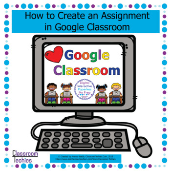 Google Classroom - How to Create an Assignment