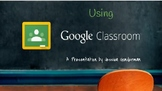 Google Classroom Instructional Presentation