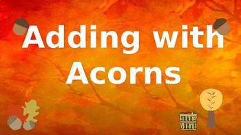 Google Classroom Interactive Acorn Addition Activity- Fall Theme