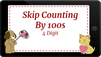 Google Classroom: Interactive Skip Counting by 100s- Valentines