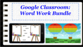 Google Classroom Interactive Word Work Activities Bundle
