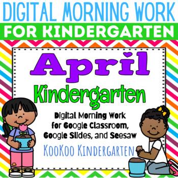Google Classroom Kindergarten April Morning Work