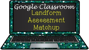 Google Classroom: LandForms