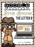 Google Classroom Letter Detective: The Letter B