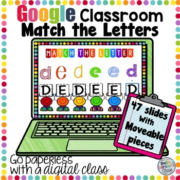 Google Classroom Letter Matching