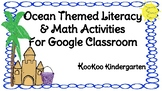 Google Classroom Literacy & Math Activities--Ocean Themed