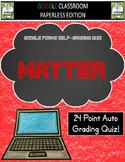 Google Classroom MATTER Auto Grading Quiz