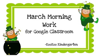 Google Classroom March Morning Work