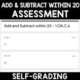 Google Classroom Math Assessment Addition & Subtraction within 20 1.OA.6