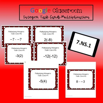 Google Classroom Math Task Cards - Integer Multiplication 7.NS.1 Self-Grading